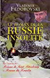 Le roman de la Russie insolite - Du Transsibérien à la Volga - Le Grand livre du mois - 01/01/2004