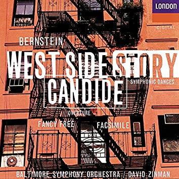 Bernstein: West Side Story Symphonic Dances; Facsimile; Fancy Free; Candide Overture