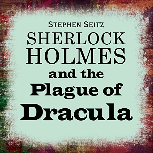Sherlock Holmes and the Plague of Dracula cover art