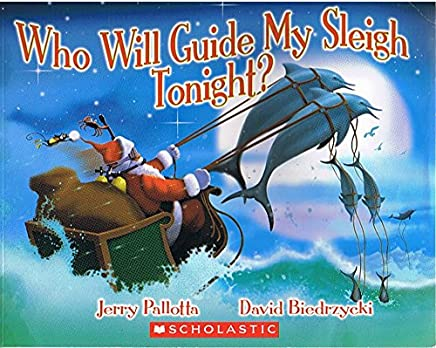 Who Will Guide My Sleigh Tonight? (1st Scholastic Book Clubs Paperback Printing) by Jerry Pallotta