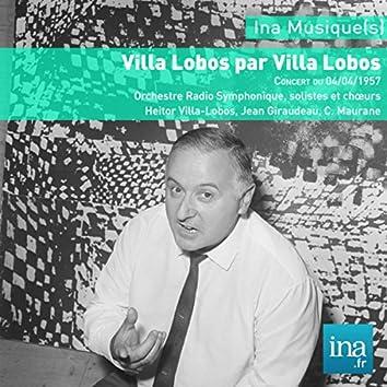 Villa Lobos par Villa Lobos, Orchestre Radio Symphonique de la RTF, Concert du 04/04/1957, H. Villa Lobos (dir)
