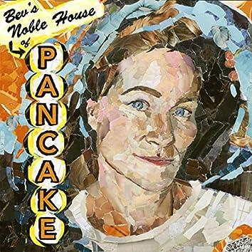 Bev's Noble House of Pancake