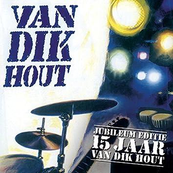 Van Dik Hout - 15 Jaar