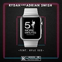 5 More Minutes (feat. Kyle Gee) [Explicit]