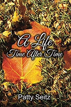 A Life Time After Time by [Patty Seitz]