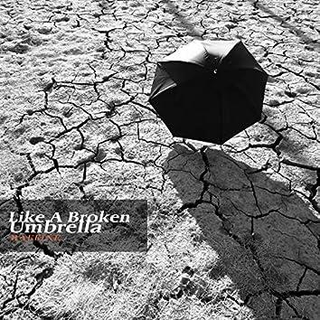 Like A Broken Umbrella