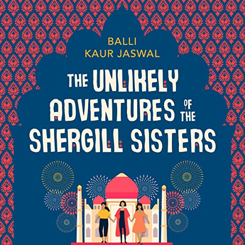 The Unlikely Adventures of the Shergill Sisters                   By:                                                                                                                                 Balli Kaur Jaswal                           Length: 12 hrs and 22 mins     Not rated yet     Overall 0.0