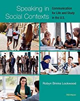 Speaking in Social Contexts: Communication for Life and Study in the U.S.