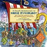 A Child's Introduction to Norse Mythology: Odin, Thor, Loki, and Other Viking Gods, Goddesses, Giants, and Monsters (A Child's Introduction Series)