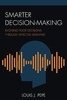 Smarter Decision-Making: Avoiding Poor Decisions through Effective Listening