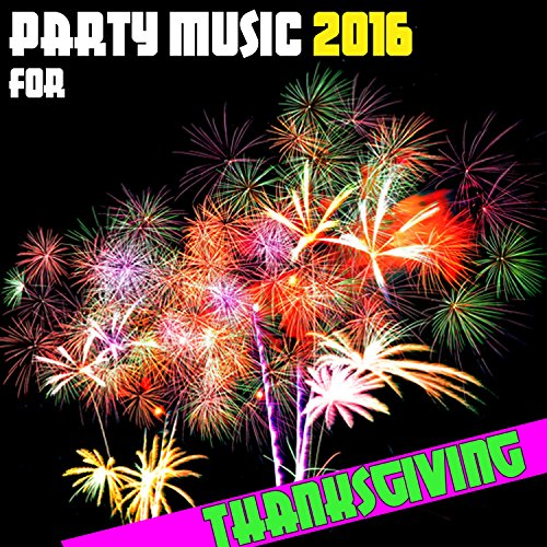 Party Music 2016 for Thanksgiving
