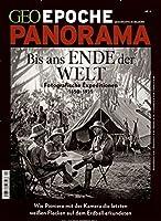 GEO Epoche PANORAMA Bis ans Ende der Welt: Fotografische Expeditionen 1850-1925. Wie Pioniere mit der Kamera die letzten weissen Flecken auf dem Erdball erkundeten