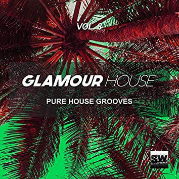 Glamour House, Vol. 8 (Pure House Grooves)