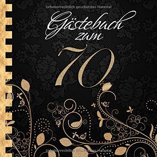 Gästebuch: Zum 70. Geburtstag I Edles Cover in Schwarz & Gold I für 30 Gäste I für geschriebene...