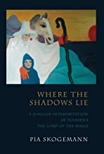 Where the Shadows Lie: A Jungian Interpretation of Tolkiens the Lord of the Rings