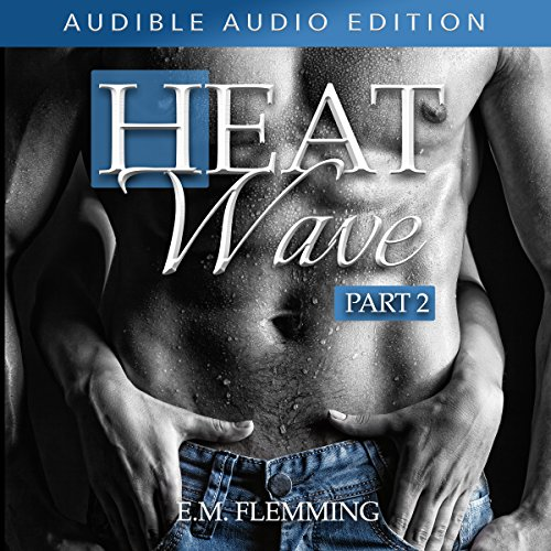 Heat Wave: Part 2 audiobook cover art