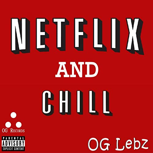 Netflix & Chill [Explicit] de Og - Lebz en Amazon Music ...