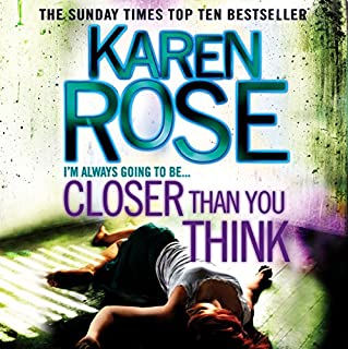 Closer Than You Think     The Cincinnati Series, Book 1              Autor:                                                                                                                                 Karen Rose                               Sprecher:                                                                                                                                 Susie James                      Spieldauer: 22 Std. und 57 Min.     57 Bewertungen     Gesamt 4,6