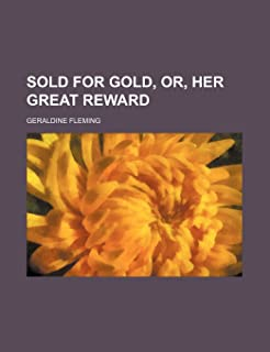 Sold for Gold, Or, Her Great Reward