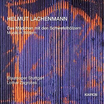 Helmut Lachenmann: Das Mädchen mit den Schwefelhölzern