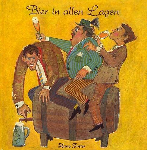Bier in allen Lagen. Von der Art Bier zu trinken. Heitere bis philosophische Gedanken über das Bier.