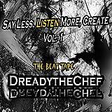 Say Less, Listen More, Create, Vol. 1