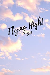 Flying High 2019: Inspiring Week to View Daily Personal Diary and Goal Planner For Planning Your Agenda and Schedule In The New Year