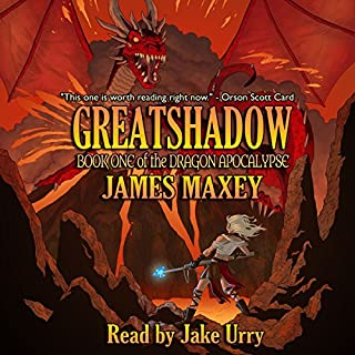 Greatshadow     The Dragon Apocalypse, Book 1              By:                                                                                                                                 James Maxey                               Narrated by:                                                                                                                                 Jake Urry                      Length: 13 hrs and 20 mins     17 ratings     Overall 4.8