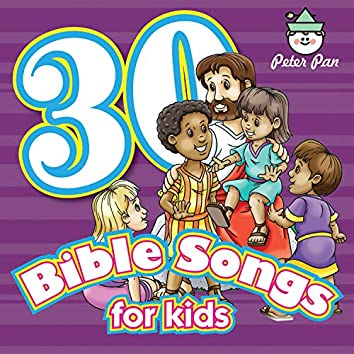 30 Bible Songs For Kids