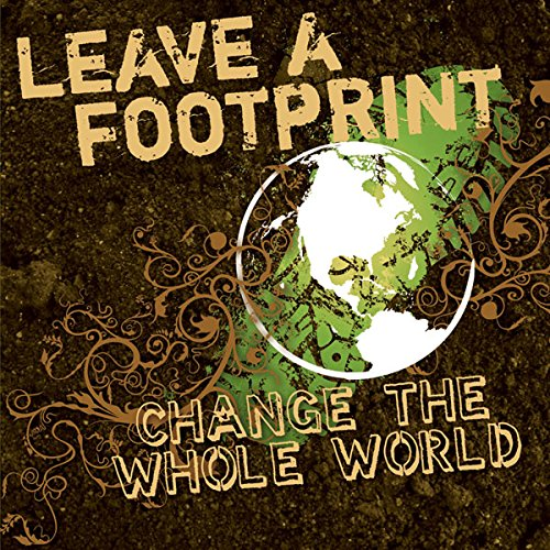 Leave a Footprint - Change The Whole World cover art