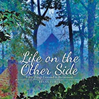 Life on the Other Side: Fifty Things Learned in Retirement