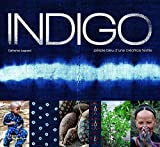 Indigo - Périple bleu d'une créatrice textile