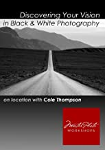 Discovering Your Vision in Black & White Photography One: In The Field