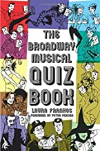 The Broadway Musicals Quiz Book by Laura Frankos (2010-10-15)