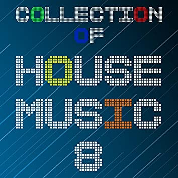 Collection Of House Music, Vol. 8