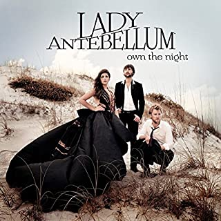 Own The Night by Lady Antebellum (2011-08-03)