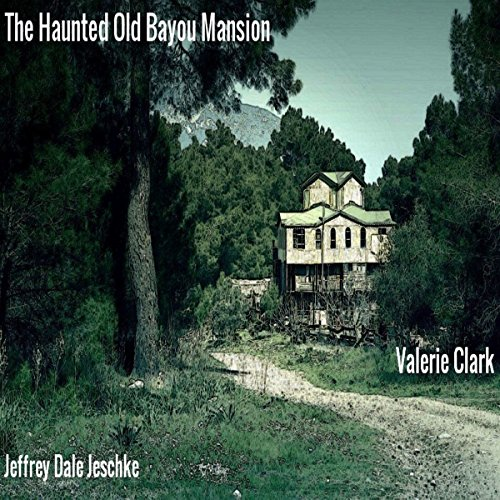 The Haunted Old Bayou Mansion audiobook cover art