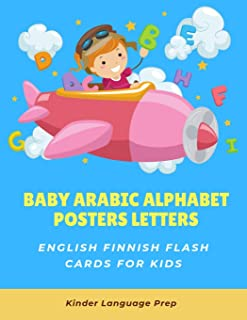 Baby Arabic Alphabet Posters Letters English Finnish Flash Cards for Kids: Easy learning visual frequency dictionary. Teac...