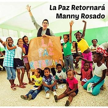 La Paz Retornara