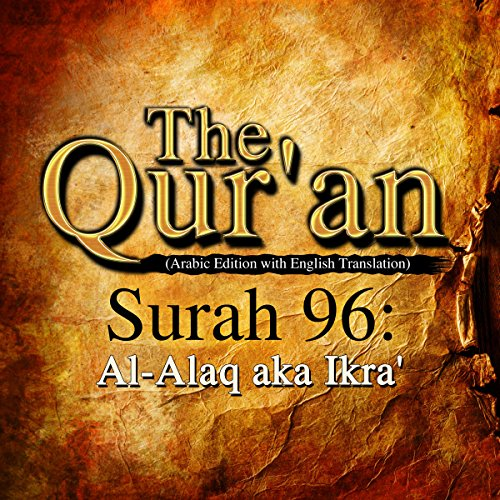 The Qur'an: Surah 96 - Al-Alaq, aka Ikra' audiobook cover art