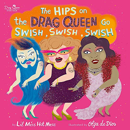 The Hips on the Drag Queen Go Swish…