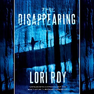 The Disappearing     A Novel              By:                                                                                                                                 Lori Roy                               Narrated by:                                                                                                                                 Sophie Amoss,                                                                                        Michael Crouch                      Length: 11 hrs and 41 mins     26 ratings     Overall 4.0