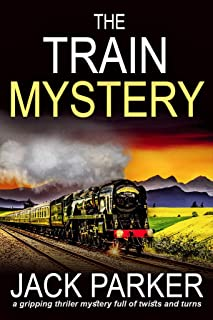THE TRAIN MYSTERY a gripping thriller mystery full of twists and turns