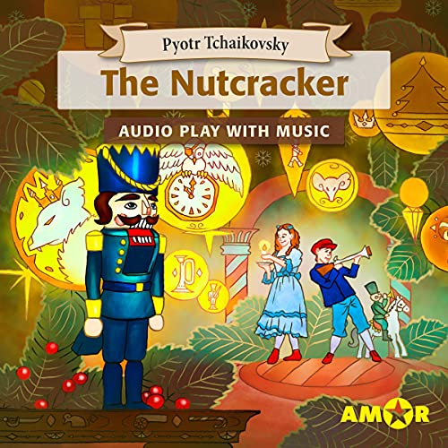 The Nutcracker, The Full Cast Audioplay with Music cover art