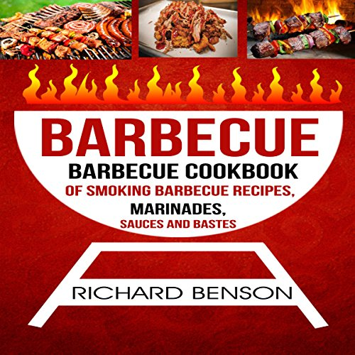 Barbecue: Barbecue Cookbook of Smoking Barbecue Recipes, Marinades, Sauces and Bastes cover art