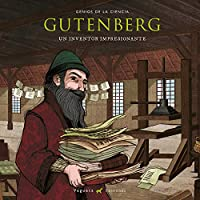 Gutenberg: Un Inventor Impresionante (Genios de la Ciencia)