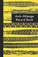 Auto Mileage Record Book: Vehicle Mileage Log Book - 120 Pages - Car Mileage Tracker For Business Taxes and Journey Records