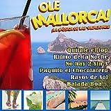 Ole Mallorca. La Música de las Vacaciones. [Explicit]