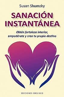 Sanación instantánea (Spanish Edition)