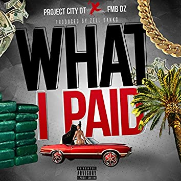 What I Paid (feat. Fmb Dz)